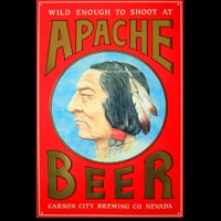 Plaque publicitaire Wild enough to shoot at apache beer / Carson city brewing co. nevada