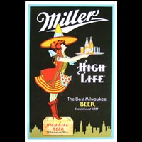 MILLER HIGH LIFE THE BEST MILWAUKEE BEER