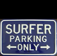 SURFER PARKING ONLY  Plaque métal